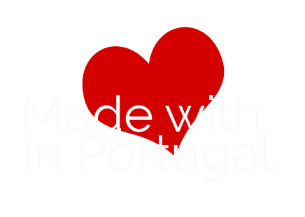 Made with love in Portugal